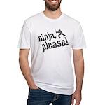 Ninja, Please! Fitted T-Shirt
