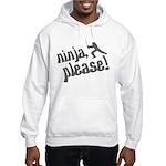 Ninja, Please! Hooded Sweatshirt
