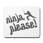 Ninja, Please! Mousepad