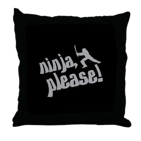 Ninja, Please! Throw Pillow