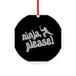 Ninja, Please! Ornament (Round)