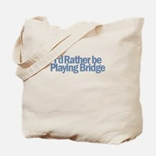I'd Rather be Playing Bridge Tote Bag