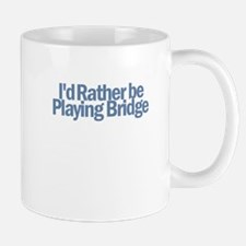 I'd Rather be Playing Bridge Mug