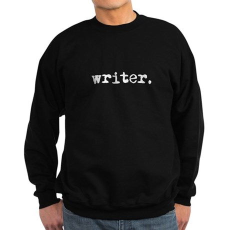 writer. (white text) Sweatshirt (dark)