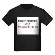 Proud Mother Of A MUSIC TUTOR T