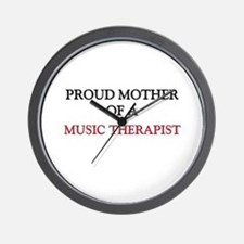 Proud Mother Of A MUSIC THERAPIST Wall Clock
