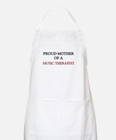 Proud Mother Of A MUSIC THERAPIST BBQ Apron