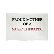 Proud Mother Of A MUSIC THERAPIST Rectangle Magnet