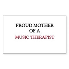 Proud Mother Of A MUSIC THERAPIST Decal