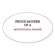 Proud Mother Of A MOTIVATIONAL SPEAKER Decal
