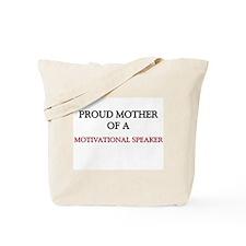 Proud Mother Of A MOTIVATIONAL SPEAKER Tote Bag