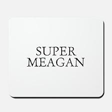 Super Meagan Mousepad