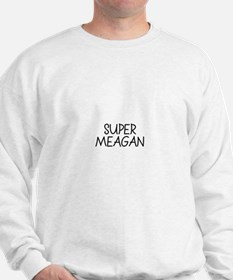 Super Meagan Sweatshirt