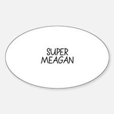Super Meagan Oval Decal