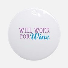 Will Work for Wine Ornament (Round)