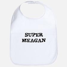 Super Meagan Bib
