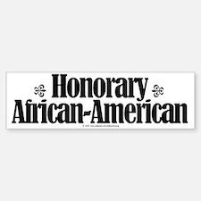 Honorary African-American. Bumper Bumper Bumper Sticker