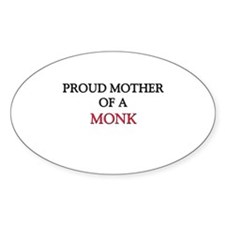 Proud Mother Of A MONK Oval Decal