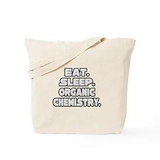 """Eat Sleep Organic Chemistry"" Tote Bag"