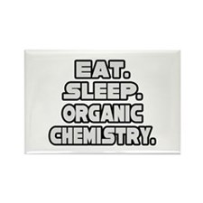 """Eat Sleep Organic Chemistry"" Rectangle Magnet"