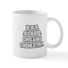 """""""Eat Sleep Organic Chemistry"""" Mug"""