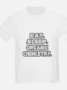 """Eat Sleep Organic Chemistry"" T-Shirt"
