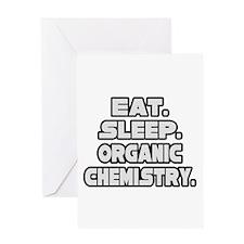 """Eat Sleep Organic Chemistry"" Greeting Card"
