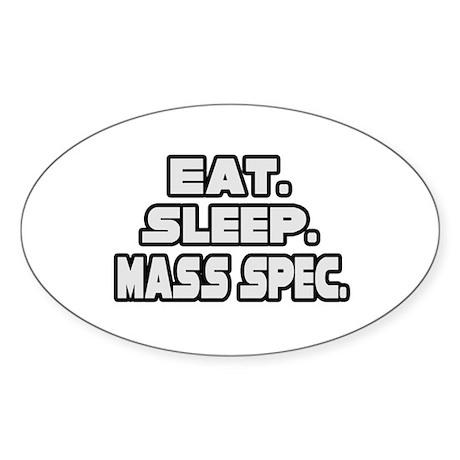 """""""Eat. Sleep. Mass Spec."""" Oval Sticker"""