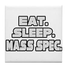 """""""Eat. Sleep. Mass Spec."""" Tile Coaster"""