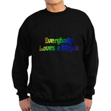 Everybody Loves A Hippie Sweatshirt