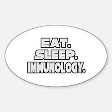 """Eat. Sleep. Immunology."" Oval Decal"