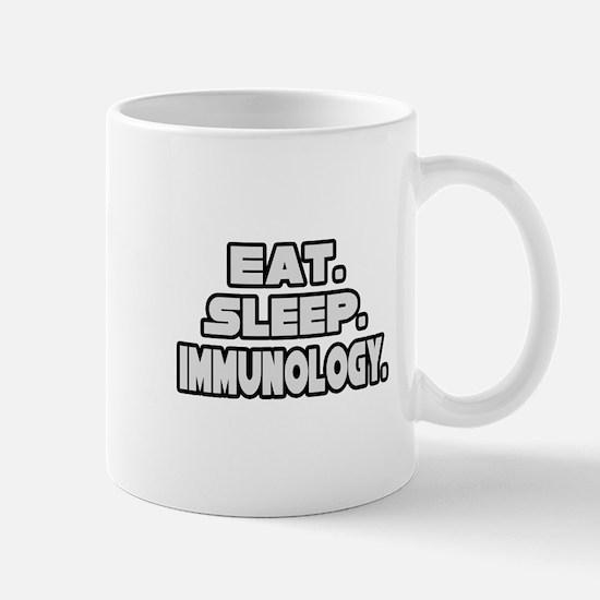"""Eat. Sleep. Immunology."" Mug"