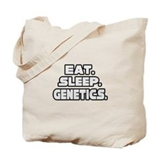 """Eat. Sleep. Genetics."" Tote Bag"