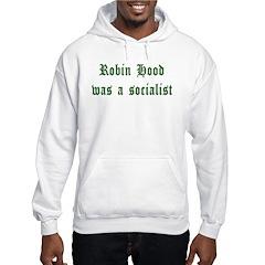Robin Hood Was A Socialist Hoodie