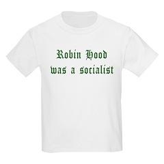 Robin Hood Was A Socialist Kids Light T-Shirt