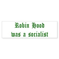 Robin Hood Was A Socialist Bumper Sticker (50 pk)