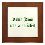 Robin Hood Was A Socialist Framed Tile