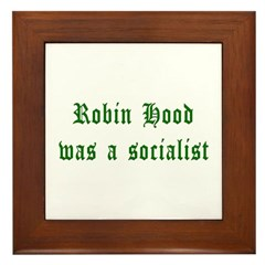Robin Hood Was A Socialist Framed Tile
