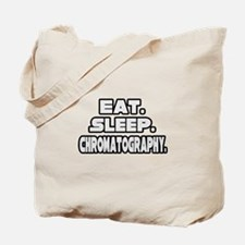 """Eat. Sleep. Chromatography."" Tote Bag"