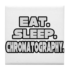 """Eat. Sleep. Chromatography."" Tile Coaster"