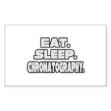 """Eat. Sleep. Chromatography."" Rectangle Sticker 5"