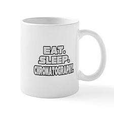 """""""Eat. Sleep. Chromatography."""" Mug"""
