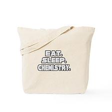 """Eat. Sleep. Chemistry."" Tote Bag"