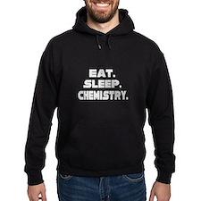 """""""Eat. Sleep. Chemistry."""" Hoodie"""