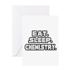 """Eat. Sleep. Chemistry."" Greeting Card"
