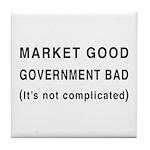 Market Good, Government Bad Tile Coaster