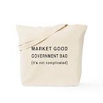 Market Good, Government Bad Tote Bag