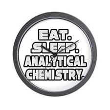 """Eat Sleep Analytical Chem"" Wall Clock"