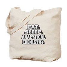"""Eat Sleep Analytical Chem"" Tote Bag"