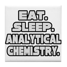 """Eat Sleep Analytical Chem"" Tile Coaster"